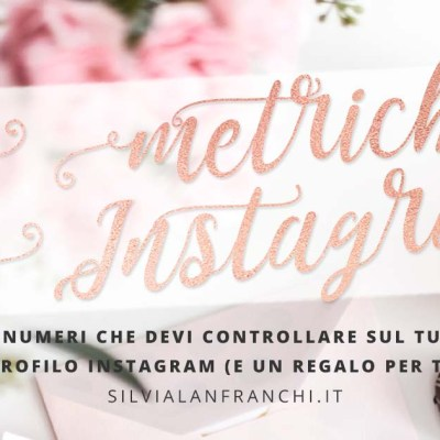 I numeri che devi controllare sul tuo profilo Instagram (e un regalo per te)