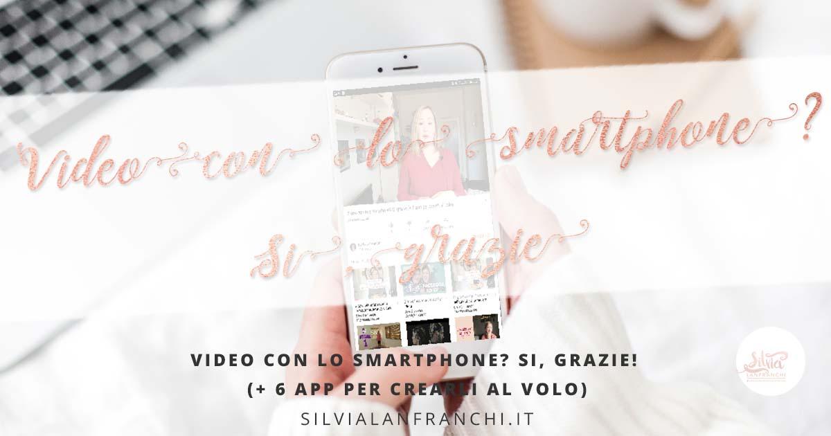 video con lo smartphone? si grazie