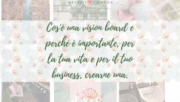 Cosa-è-vision-board-perché-importante-per-vita-e-per-business-crearne-una-mettiti-comoda-silvia-lanfranchi