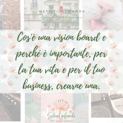 Cos'è una vision board e perché è importante, per la tua vita e per il tuo business, crearne una. [MC10]