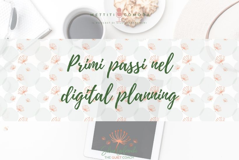 Primi passi nel digital planning [Mettiti comoda Episodio #14]