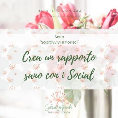 """Come creare un rapporto sano con i Social – Serie """"Sopravvivi e fiorisci"""" [MC #29]"""