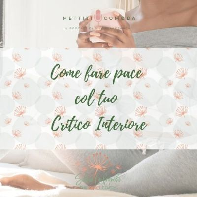 Impara a fare pace con il tuo Critico interiore [MC#34]