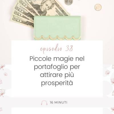 038: Piccole magie nel portafoglio per attirare più prosperità