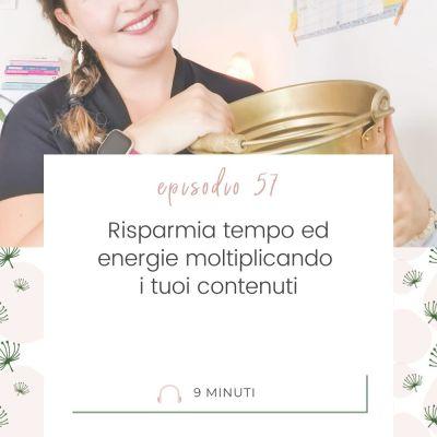 Risparmia tempo ed energie moltiplicando i tuoi contenuti [MC57]