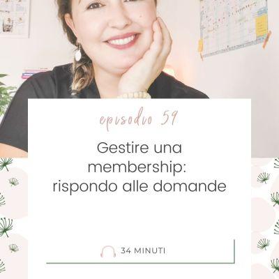 Gestire una membership: rispondo alle tue domande [MC 59]