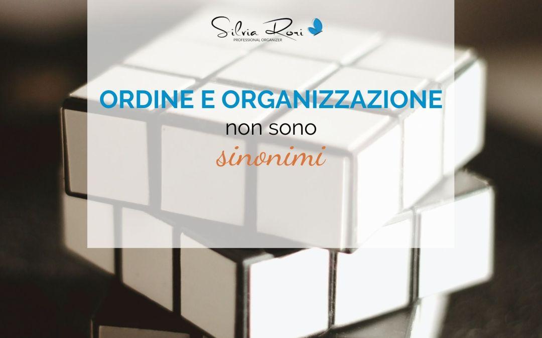 Ordine e Organizzazione non sono sinonimi