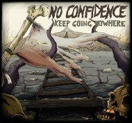 "No confidence - Keep going nowhere, 12"" LP [Indelirium records]"