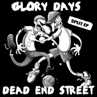 Glory days/Dead end street - split EP