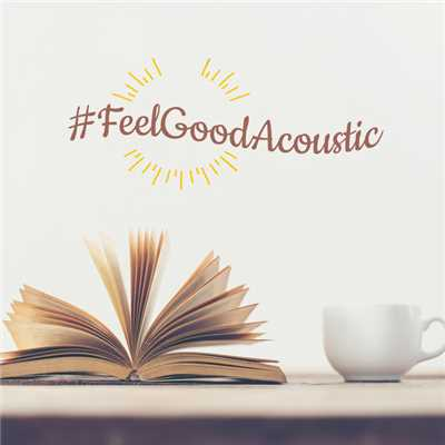 Image result for #feelgoodacoustic album