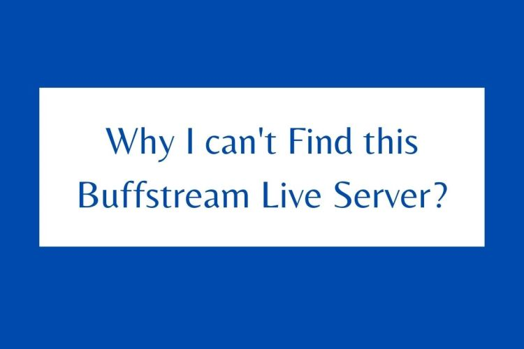 Why I can't Find this Buffstream Live Server