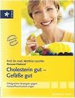 Cholesterin gut - Gefäße gut