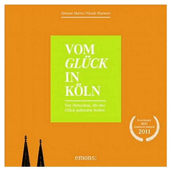 Simone Harre/ Nicole Roewers: Vom Glück in Köln