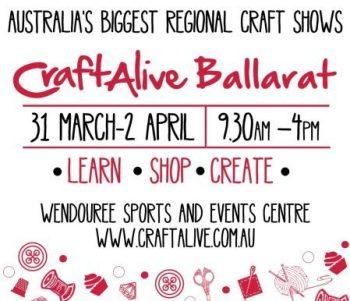 CraftAlive Ballarat: 31st March - 2nd April