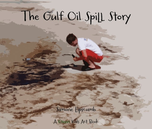 A kid's book I created to explain the oil spill in a simple, understandable way to all ages.
