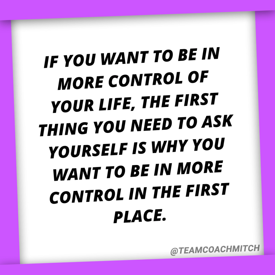 If you want to be in more control of your life, the first thing you need to ask yourself is why you want to be in more control in the first place. How To Gain More Control Simon Leadership Alliance San Diego, CA