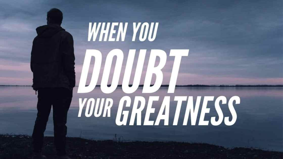 To stop doubting your greatness remember this self-perception emotional intelligence