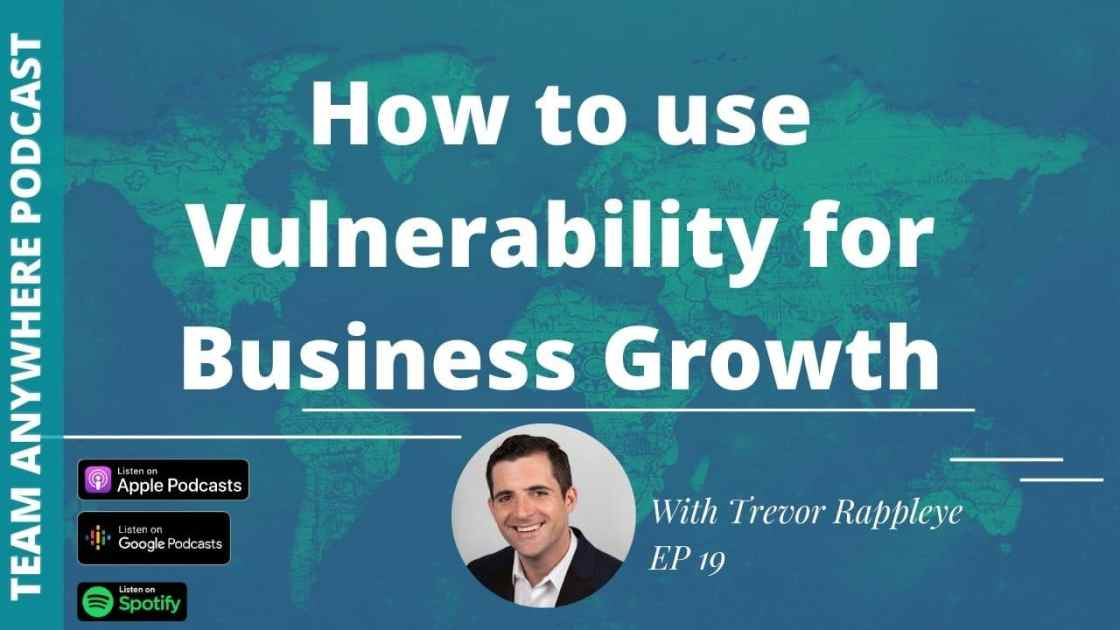 Ep. 19 How to Use Vulnerability for Business Growth