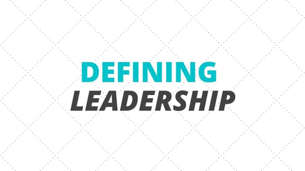 defining leadership leadership definition leader definition