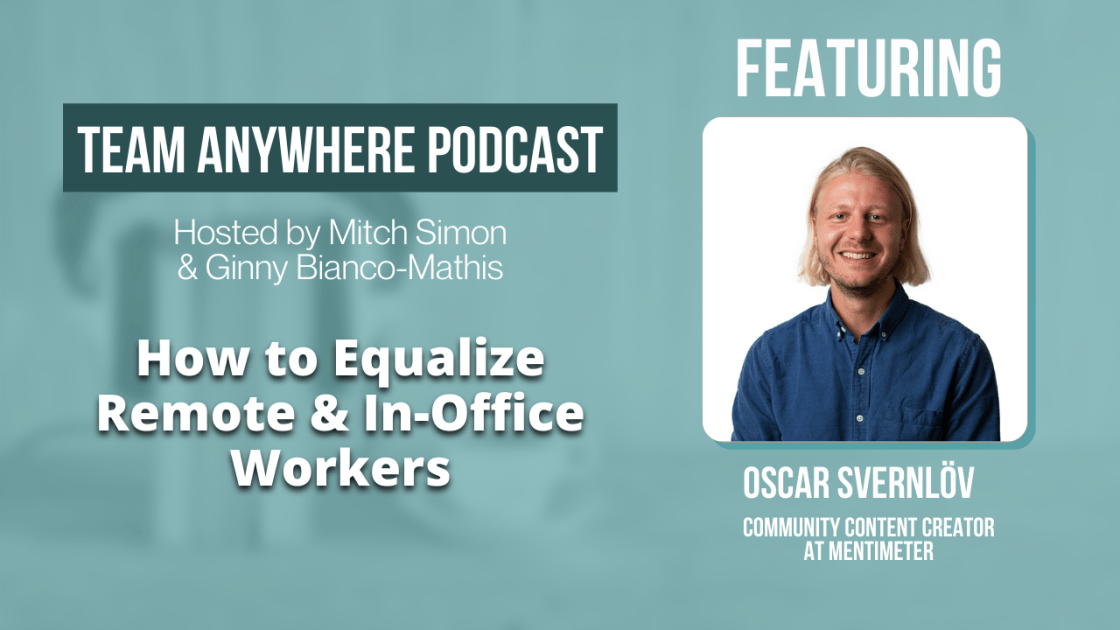 How to equalize remote and in office workers hybrid work team anywhere podcast episode 46 Team Anywhere Leadership Podcast