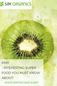 Kiwi- Interesting Super Food You Must Know About