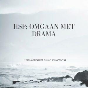 HSP- Omgaan met drama