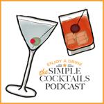 Simple Cocktails Podcast Episode 11