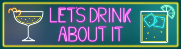 lets drink about it