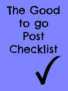 Blogging Checklist: The Good to go Post Checklist
