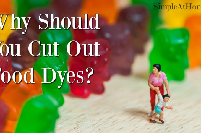 Food Dyes: The How and Why to Cut Out Food Dyes