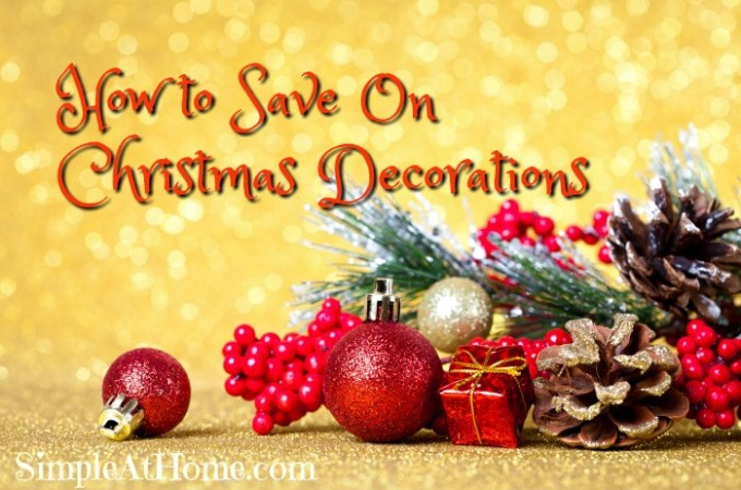 Tips to Save On Christmas Decorations