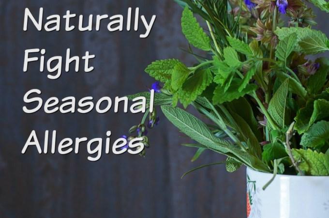 Naturally Fight Seasonal Allergies