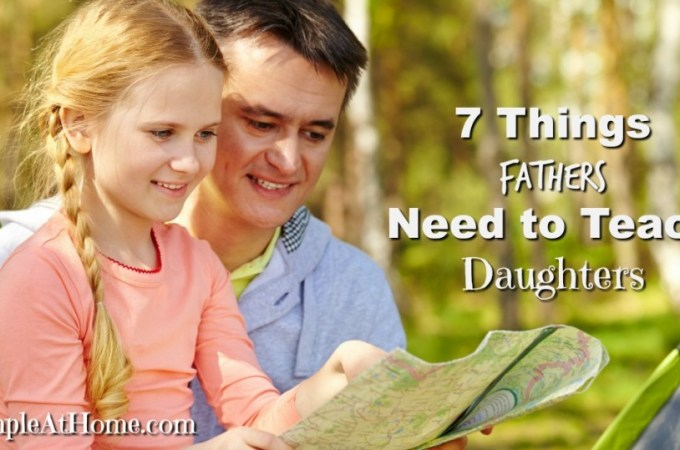 7 Things Fathers Should Teach Their Daughters