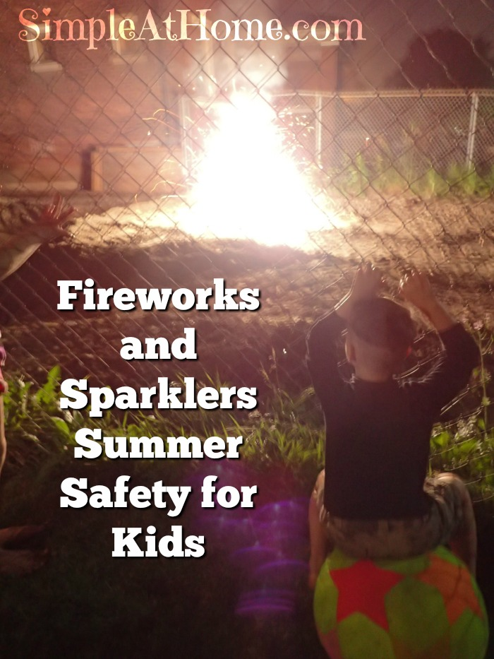 Fireworks and Sparklers Summer Safety for Kids