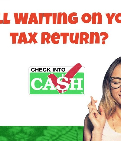 Still waiting on your tax return?