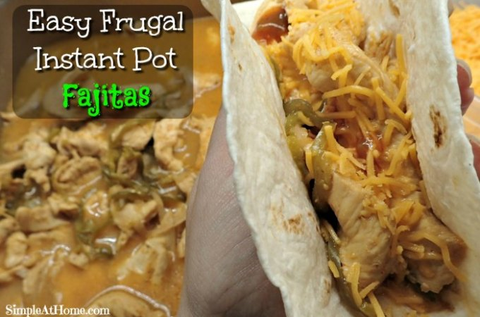 Easy Frugal Instant Pot Fajitas