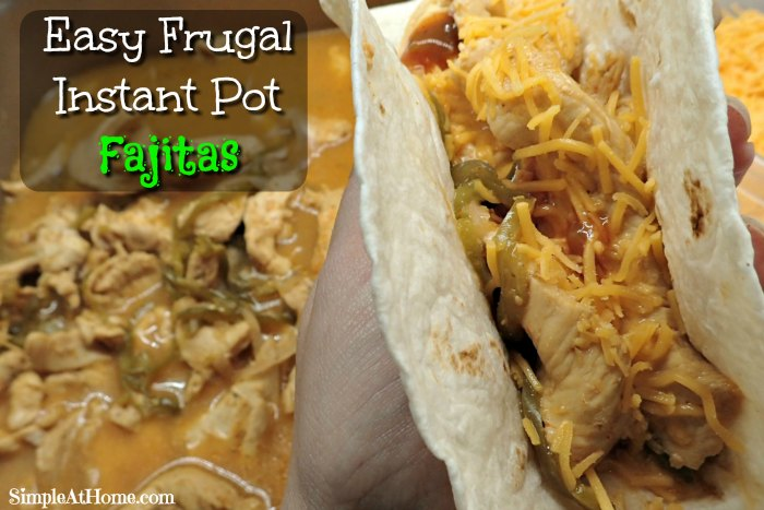 Simple, easy, frugal instant pot fajitas everyone will love