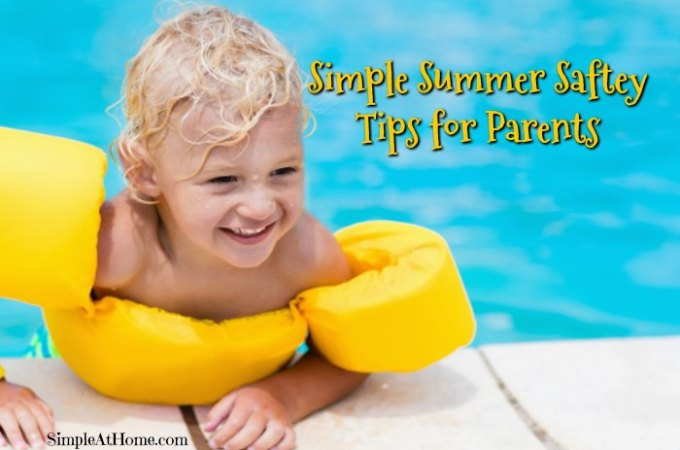 Simple Summer Saftey Tips for Parents