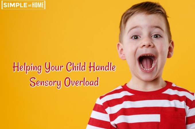 How to Help Your Child Cope Sensory Overload