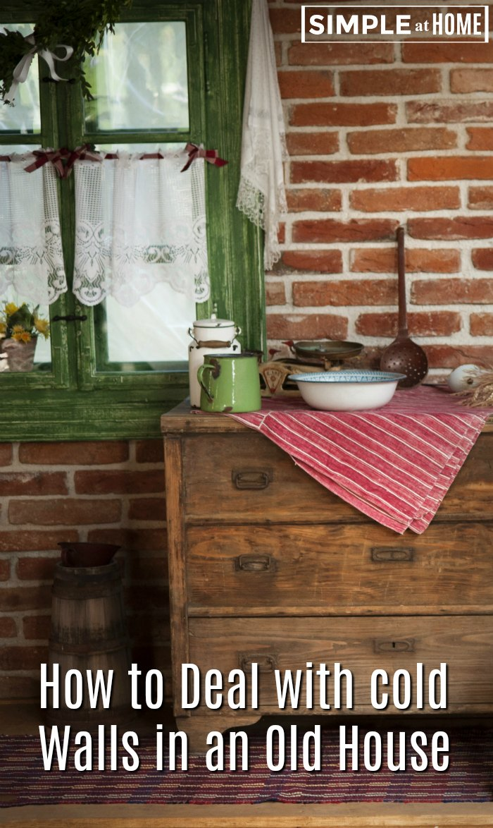 How to Deal with cold Walls in an Old House