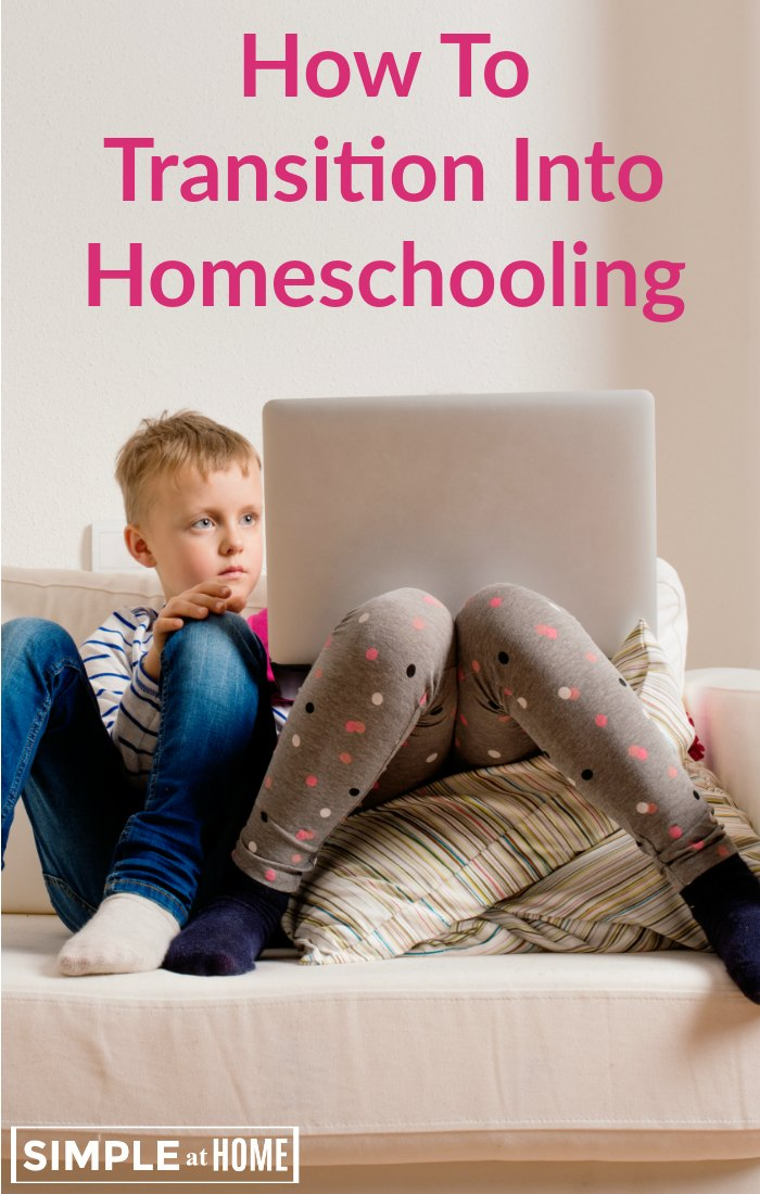 Take a stress free aproch to transitioning into homeschooling
