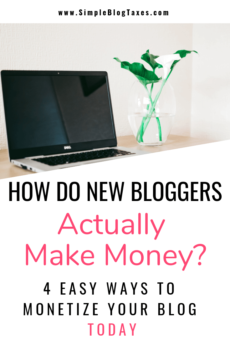 Want to start making money from your blog RIGHT NOW? You can! Here are the 4 easiest ways to make money blogging, and even a newbie ca do them. Click to get 4 easy ways to make money blogging for beginners. #BloggingTips #MakeMoneyBlogging #HowToMakeMoneyBlogging SimpleBlogTaxes.com