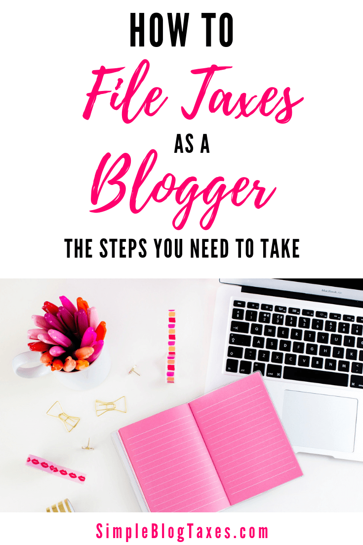 Are you a new blogger feeling a bit lost when it comes to taxes? Here is a step-by-step guide to filing taxes as a blogger. #BlogTaxes #BloggingTips #BlogFinances #SmallBusinessTaxes #Taxes #Blogging SimpleBlogTaxes.com