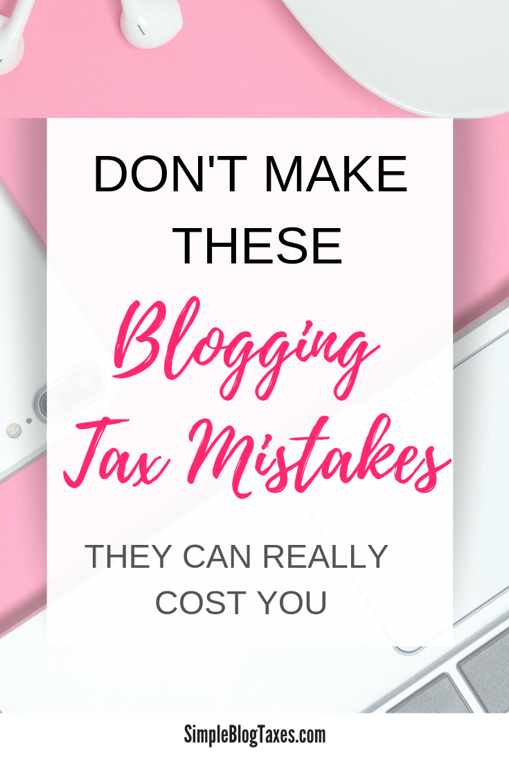 Blogging can be a great side hustle or full time small business. But you have to avoid these common tax mistakes. #BloggingTips #HowToBlog #SmallBusinessTips #BlogTaxes #TaxTips #TaxMistakes SimpleBlogTaxes.com