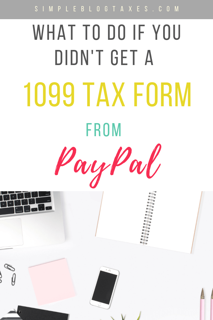 what to do if you didn't get a 1099 tax form from paypal