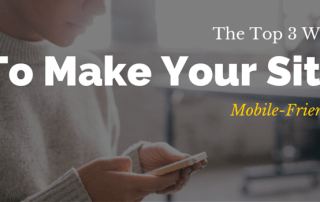 How To Make Your Site Mobile-Friendly