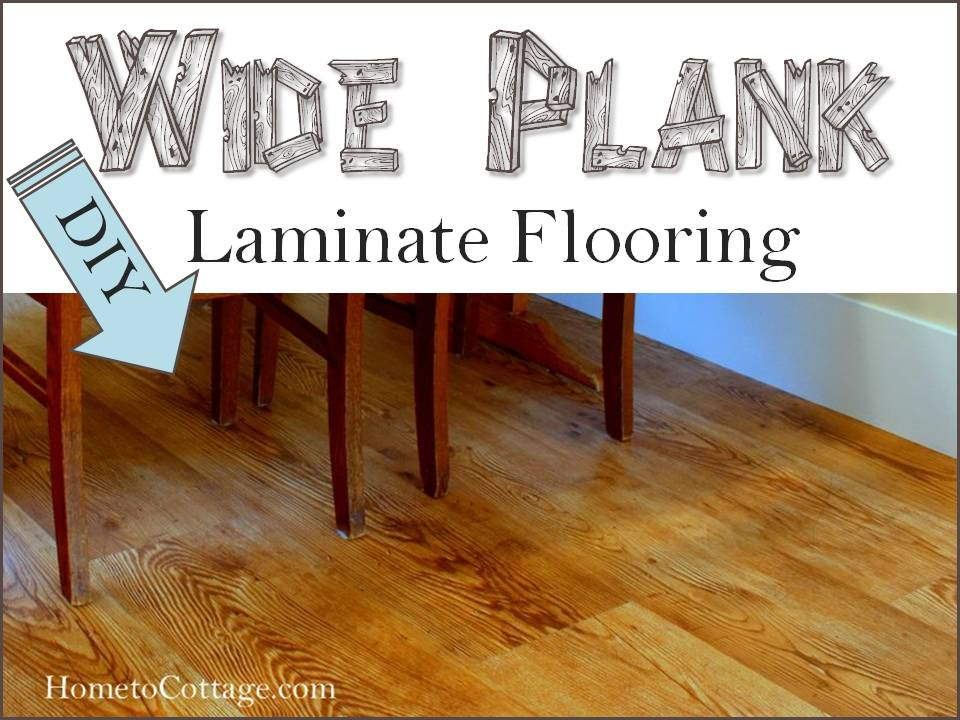HometoCottage.com DIY Wide Plank Laminate Flooring