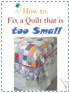 HometoCottage.com How to Fix a Quilt that is too Small