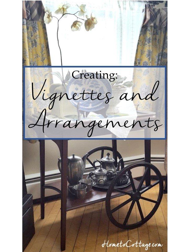 HometoCottage.com Creating Vignettes and Arrangements