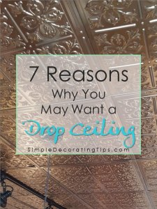 SimpleDecoratingTips.com 7 reasons why you may want a drop ceiling